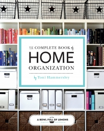 The Complete Book of Home Organization by Toni Hammersley