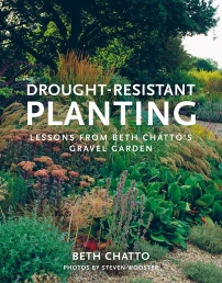 Drought-Resistant Planting - Lessons from Beth Chattos Gravel Garden by Beth Chatto