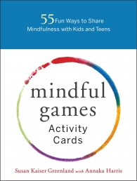Mindful Games Activity Cards - 55 Fun Ways to Share Mindfulness with Kids and Teens Photo
