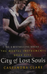 City of Lost Souls - The Mortal Instruments Book 5 by Cassandra Clare