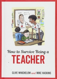 How to Survive Being a Teacher: Tongue-In-Cheek Advice and Cheeky Illustrations about Being a Teacher Photo