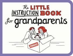 The Little Instruction Book for Grandparents Photo