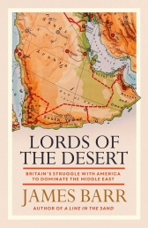 Lords of the Desert: Britain's Struggle with America to Dominate the Middle East Photo