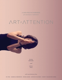 Art of Attention: A Yoga Practice Workbook for Movement as Meditation Photo