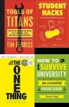 Tools of Titans, The Tactics, Routines, and Habits of Billionaires, Student Hacks: Tips and Tricks to Make Uni Life Easier, The One Thing: The Surprisingly Simple Truth Behind Extraordinary , How to Survive University: An Essential Pocket Guide (Gift Books), Why You?: 101 Interview Questions You'll Never Fear Again, Adult Education Books, Adult Education, Teacher Training