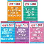 How To Talk Collection 5 Books Set How to talk so Kids Will listen, How to talk Series by Joanna Faber, Julie King, Elaine Mazlish