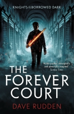 Knights of the Borrowed Dark Trilogy 3 Books Set The Forever Court Knights of the Borrowed Dark The Endless King by Dave Rudden