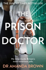 The Prison Doctor Women Inside & The Prison Doctor By Dr Amanda Brown 2 Books Collection Set by Dr Amanda Brown