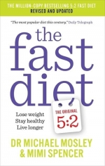 The Fast Diet Revised and Updated - Lose weight, stay healthy, live longer by Dr Michael Mosley / Mimi Spencer