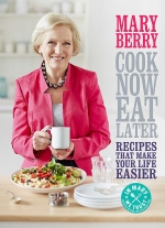 Cook Now, Eat Later and Cooks Up a Feast Collection 2 Books Set by Mary Berry by Mary Berry