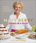 Mary Berry Cooks Up A Feast and Complete Cookbook Collection 2 Books Set by Mary Berry