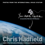 Chris Hadfield Collection 2 Books Set (An Astronauts Guide to Life on Earth, You Are Here: Around the World in 92 Minutes) by Chris Hadfield