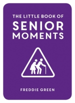 The Little Book of Senior Moments, The Little Book of Retirement, The Senior Moments Puzzle 3 Book Collection Set by Various