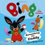 Bing As Seen On TV - Bing 6 Children Story Books Collection Pack Set - (Bing: Something For Daddy, Make Music, Bed Time, Get Dressed, Yuk, Paint Day) by Ted Dewon