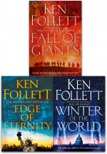 Ken Follett Century Trilogy Series Collection 3 Books Set (Fall of Giants, Winter of the World , Edge of Eternity) by Ken Follett