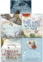 Emma Carroll Collection 5 Books Set (Strange Star, The Girl Who Walked On Air, Frost Hollow Hall, In Darkling Wood, The Snow Sister) by Emma Carroll